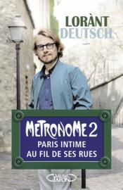 Métronome t.2 ; Paris intime au fil de ses rues - Couverture - Format classique