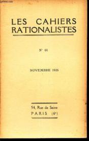 LES CAHIERS RATIONALISTES - N°44 - novembre 1935 / La morale et le langage / Activités des sectins / L'union rationaliste mexicaine etc - Couverture - Format classique
