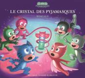 Le cristal des pyjamasques - Couverture - Format classique