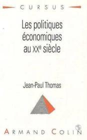 Les Politiques Economiques Au Xxe Siecle - Couverture - Format classique