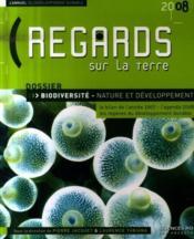 Regards sur la terre 2008 ; l'annuel du développement durable ; biodiversité - nature et développement - Couverture - Format classique