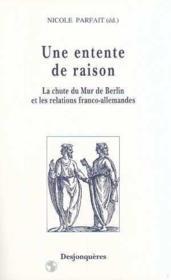 Une Entente De Raison ; Les Relations Franco-Allemandes - Couverture - Format classique