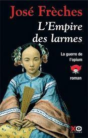 L'empire des larmes t.1 ; la guerre de l'opium - Intérieur - Format classique