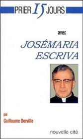 Prier 15 jours avec... ; Josémaria Escriva - Couverture - Format classique