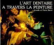 Art Dentaire A Travers La Peinture (L') - Couverture - Format classique
