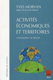 Activites Economiques Et Territoires, Changements De Decors ; La Nouvelle Politique D'Amenagement Du Territoire - Couverture - Format classique