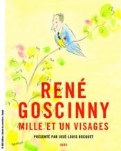 René Goscinny ; mille et un visages - Couverture - Format classique