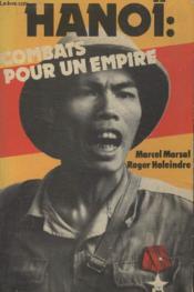 Hanoi Combats Pour Un Empire. - Couverture - Format classique