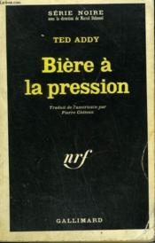 Biere A La Pression. Collection : Serie Noire N° 1114 - Couverture - Format classique