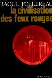 La Civilisation Des Feux Rouges. - Couverture - Format classique