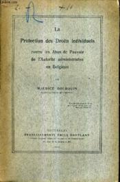 La Protection Des Droits Individuels Contre Les Abus De Pouvoir De L'Autorite Administrative En Belgique. - Couverture - Format classique