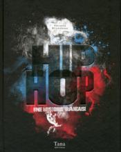 Hip hop ; une histoire française - Couverture - Format classique