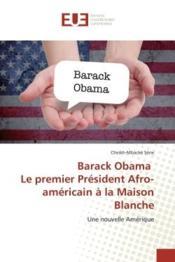 Barack obama le premier president afro-americain a la maison blanche - une nouvelle amerique - Couverture - Format classique