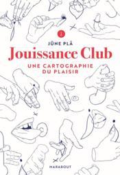 Jouissance club ; une cartographie du plaisir - Couverture - Format classique