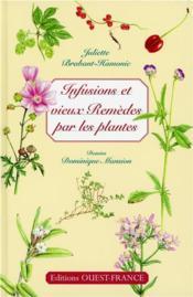 Infusions et vieux remèdes par les plantes - Couverture - Format classique