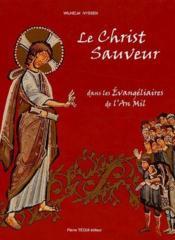 Le christ sauveur dans les évangeliaires de l'an mil - Couverture - Format classique