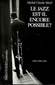 Le Jazz Est-Il Encore Possible ? - Couverture - Format classique