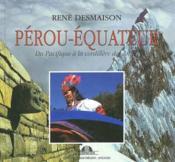 Pérou -Equateur ; du Pacifique à la cordillère des Andes - Couverture - Format classique
