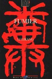Fumier: une enquete du chef de la securite feng suhai - Couverture - Format classique