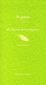 Dix Facons De Preparer ; Le Goya - Intérieur - Format classique