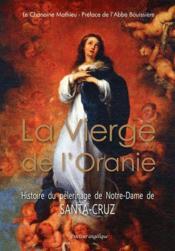 La Vierge De L'Oranie ; Histoire Du Pelerinage De Santa-Cruz - Couverture - Format classique
