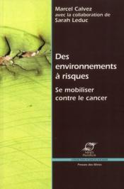 Des environnements à risques ; se mobiliser contre le cancer - Couverture - Format classique