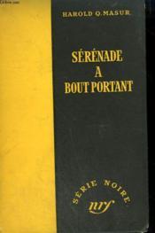 Serenade A Bout Portant. ( Suddenly A Corpse). Collection : Serie Noire Sans Jaquette N° 117 - Couverture - Format classique