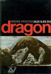 Aux Iles Du Dragon. Collection : L'Aventure Vecue. - Couverture - Format classique