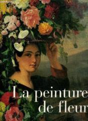 La Peinture De Fleurs - Couverture - Format classique