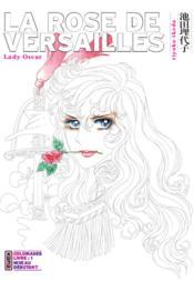 La rose de Versailles ; lady Oscar ; coloriages t.1 - Couverture - Format classique