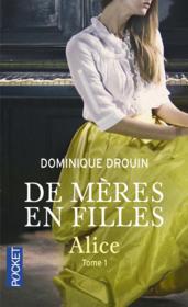 De mères en filles T.1 ; Alice - Couverture - Format classique