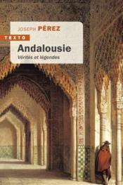 Andalousie ; vérités et légendes - Couverture - Format classique