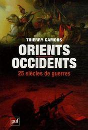 Orients / occidents ; 25 siècles de guerre - Intérieur - Format classique