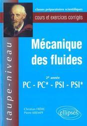 Mecanique Des Fluides 2e Annee Pc-Pc*-Psi-Psi* Cours Et Exercices Corriges - Intérieur - Format classique