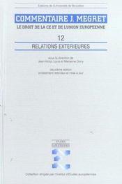 Relations exterieures volume 12 commentaires j megret le droit de la c.e et de (2e édition) - Intérieur - Format classique
