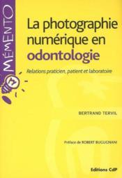 La Photographie Numerique En Odontologie - Couverture - Format classique