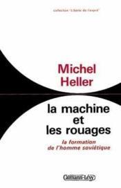 La Machine Et Les Rouages. La Formation De L'Homme Soviétique - Couverture - Format classique