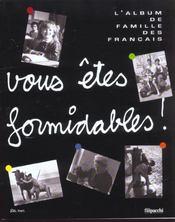 Vous Etes Formidables ; L'Album De Famille Des Francais - Intérieur - Format classique