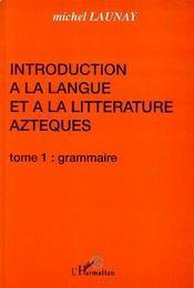 Introduction à la langue et la littérature aztèques t.1 ; grammaire - Intérieur - Format classique