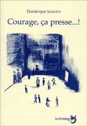 Courage, ça presse ! - Couverture - Format classique