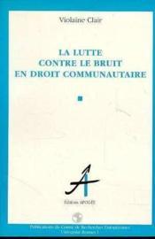 Lutte Contre Le Bruit En Droit Comm. - Couverture - Format classique