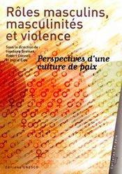 Roles masculins, masculinites et violence ; perspectives d'une culture de paix - Intérieur - Format classique
