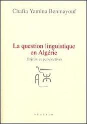La question linguistique en Algérie ; enjeux et perspectives - Couverture - Format classique