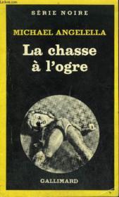 Collection : Serie Noire N° 1819 La Chasse A L'Ogre - Couverture - Format classique