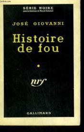 Histoire De Fou. Collection : Serie Noire N° 475 - Couverture - Format classique
