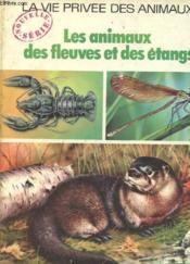 La Vie Privee Des Animaux - Les Animaux Des Feuves Et Des Etangs - Couverture - Format classique