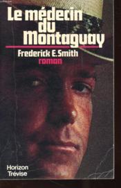Le Medecin Du Montaguay - Couverture - Format classique