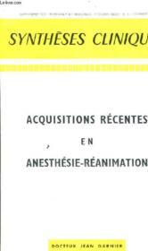 Syntheses Cliniques - Acquisitions Recentes En Anesthesie-Reanimation. - Couverture - Format classique
