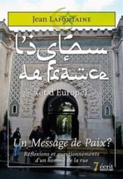 L'islam de France (et d'Europe) ; un message de paix . réflexions et questionnements d'un homme de la rue - Couverture - Format classique