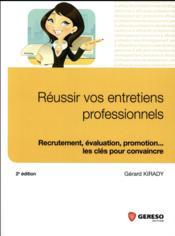 Réussir vos entretiens professionnels ; recrutement, évaluation, motivation... les clés pour convaincre (2e édition) - Couverture - Format classique